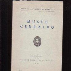 Libros de segunda mano: GUIAS DE LOS MUSEOS DE ESPAÑA , MUSEO CERRALBO. Lote 22459934