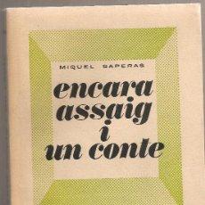Libros de segunda mano: ENCARA ASSAIG I UN CONTE / M. SAPERAS. BCN : J. PORTER, 1971. EX. 29 (DE 100)SIGNAT. 22X17CM. 278 P.. Lote 26556254