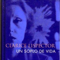 Libros de segunda mano: CLARICE LISPECTOR. UN SOPLO DE VIDA. (PULSACIONES). MADRID. 1978.. Lote 25402507