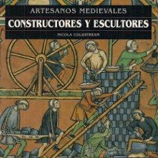 Libros de segunda mano: CONSTRUCTORES Y ESCULTORES EDAD MEDIA BELLAS ILUSTRACIONES * ARTESANOS CATEDRALES CASTILLOS ...*. Lote 159697136