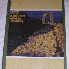Libros de segunda mano: VIAJE A TRES MIL AÑOS DE HISTORIA (DE ESPAÑA)- EL MAGAZINE (LA VANGUARDIA) - M. B. EST.. Lote 22703786