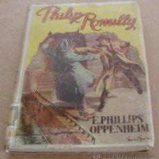 Libros de segunda mano: OBRAS COMPLETAS DE PHILLIPS OPPENHEIM, PHILIP ROMILLY - 1953. . Lote 22728516