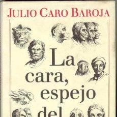 Libros de segunda mano: CARO BAROJA - LA CARA, ESPEJO DEL ALMA. Lote 26763287