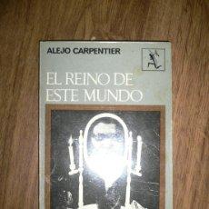 Libros de segunda mano: EL REINO DE ESTE MUNDO ALEJO CARPENTIER. Lote 26033293