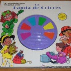 Libros de segunda mano: LA BANDA DE COLORES (LIBRO SONORO) - MI PRIMER LIBRO GOLDEN SOUND STORY - TAILANDIA - 1993. Lote 27408387