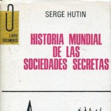 Libros de segunda mano: HISTORIA MUNDIAL DE LAS SOCIEDADES SECRETAS-SERGE HUTIN. Lote 27387036