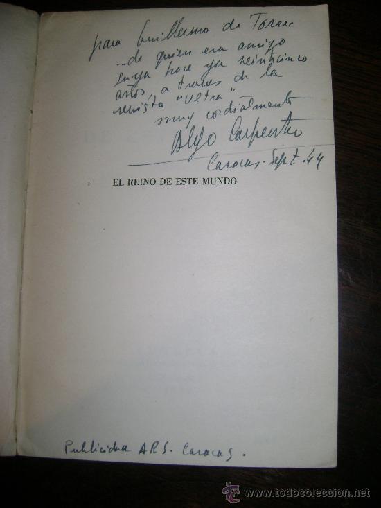 ALEJO CARPENTIER EL REINO DE ESTE MUNDO PRIMERA EDICION 1949 FIRMADO DEDICADO A GUILLERMO DE TORRE (Libros de Segunda Mano (posteriores a 1936) - Literatura - Otros)