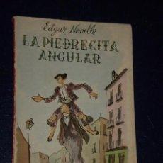 Libros de segunda mano: LA PIEDRECITA ANGULAR. POR EDGAR NEVILLE.(NOVELA). Lote 22591608