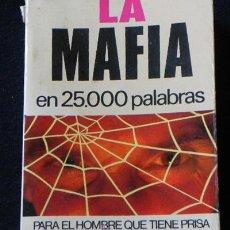 Libros de segunda mano: LIBRO LA MAFIA EN 25000 PALABRAS - HISTORIA MAFIOSOS CRIMEN AMÉRICA MEDITERRÁNEO ETC ED BRUGUERA. Lote 26630984