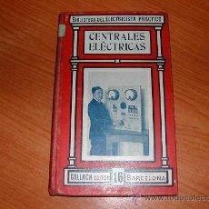 Libros de segunda mano: CENTRALES ELECTRICAS. Nº 16 BIBLIOTECA ELECTRICISTA... L9274. Lote 22996915