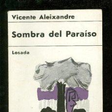 Libros de segunda mano: SOMBRA DEL PARAISO. VICENTE ALEIXANDRE. LOSADA. 1967.. Lote 25008216