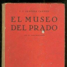 Libros de segunda mano: EL MUSEO DEL PRADO. F.J. SANCHEZ CANTON. CON 307 ILUSTRACIONES. EDITORIAL PENINSULAR. 1942.. Lote 23033039