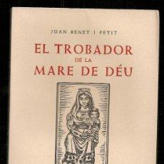 Libros de segunda mano: EL TROBADOR DE LA MARE DE DEU PEL PALLARS I VALL D' ARAN / J. BENET. BCN : TORRELL DE REUS, 1964.. Lote 34067341
