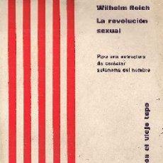 Libros de segunda mano: LA REVOLUCIÓN SEXUAL / WILHELM REICH. EDICIONES RUEDO IBÉRICO, PARÍS, 1970.. Lote 24531999