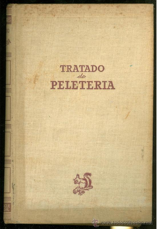 TRATADO DE PELETERIA. JOSE TAPBIOLES. EDITOR LUIS MIRACLE. PRIMERA EDICION. 1944. (Libros de Segunda Mano - Ciencias, Manuales y Oficios - Otros)