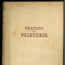 Libros de segunda mano: TRATADO DE PELETERIA. JOSE TAPBIOLES. EDITOR LUIS MIRACLE. PRIMERA EDICION. 1944.. Lote 24723476