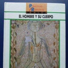 Libros de segunda mano: EL HOMBRE Y SU CUERPO - PREGUNTAS / RESPUESTAS JUNIOR - DIDIER PELAPRAT - EDELVIVES. Lote 23530238