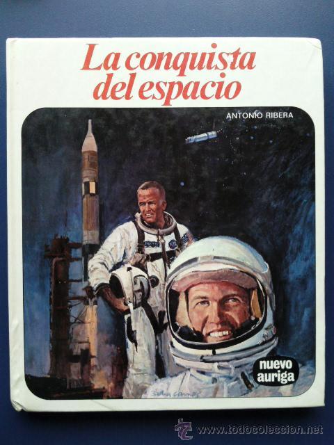 LA CONQUISTA DEL ESPACIO - ANTONIO RIBERA - NUEVO AURIGA - AFHA (Libros de Segunda Mano - Literatura Infantil y Juvenil - Otros)