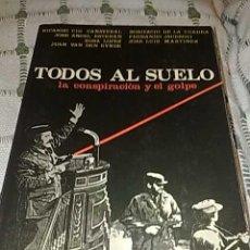 Libros de segunda mano: TODOS AL SUELO. LA CONSPIRACION Y EL GOLPE. Lote 23594689