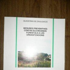 Libros de segunda mano: QUADERNS DE DIVULGACIÓ-3 MESURES PREVENTIVES CONTRA ELS INCENDIS FORESTALS A LES URBANITZACIONS 1988. Lote 25328095