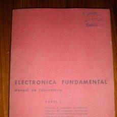 Libros de segunda mano: MANUAL DE LABORATORIO. ELECTRONICA FUNDAMENTAL. E. ANDRES PUENTE 1965. Lote 27061591