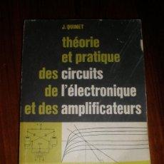 Libros de segunda mano: THÉORIE ET PRATIQUE DES CIRCUITS DE L´ÉLECTRONIQUE ET DES AMPLIFICATEURS, J. QUINET TOMO 2. Lote 39952549