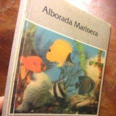 Libros de segunda mano: ALBORADA MARINERA , GONZALO LORES - ED SAILOR ( VRA5 ). Lote 23723942