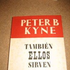 Libros de segunda mano: TAMBIEN ELLOS SIRVEN PETER B.KYNE COLECCION OBRAS MAESTRAS EDIT.JUVENTUD 1952 . Lote 23742014