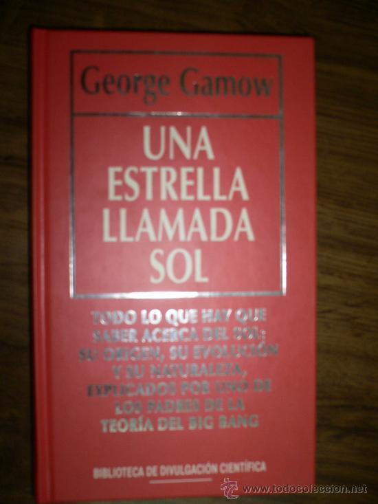 UNA ESTRELLA LLAMADA SOL - GEORGE GAMOW (Libros de Segunda Mano - Ciencias, Manuales y Oficios - Otros)