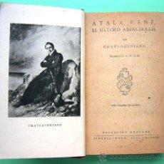 Libros de segunda mano: ATALA, RENÉ - EL ÚLTIMO ABENCERRAJE, VIAJE AL MONT - BLANCH - POR CHATEAUBRIAND. Lote 242895890