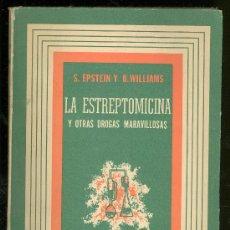 Libros de segunda mano: LA ESTREPTOMICINA Y OTRAS DROGAS MARAVILLOSAS. S. EPSTEIN Y B. WILLIAMS. EDITORIAL HERMES. 1948.. Lote 23954894