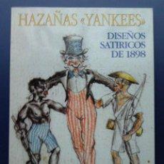 Libros de segunda mano: HAZAÑAS YANKEES - DISEÑOS SATIRICOS DE 1898 - BLAS SIERRA DE LA CALLE - ESTUDIO AGUSTINIANO - 1998. Lote 25334040