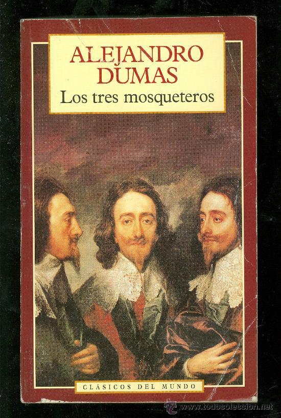 LOS TRES MOSQUETEROS. ALEJANDRO DUMAS. 1996. CLASICOS DEL MUNDO. (Libros de Segunda Mano (posteriores a 1936) - Literatura - Otros)