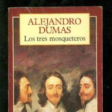 Libros de segunda mano: LOS TRES MOSQUETEROS. ALEJANDRO DUMAS. 1996. CLASICOS DEL MUNDO.. Lote 23975170