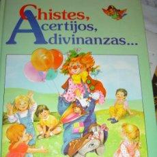 Libros de segunda mano: CHISTES ACERTIJOS ADIVINANZAS. Lote 26012092