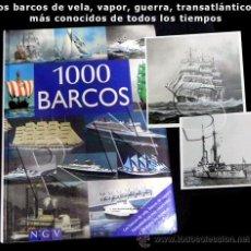 Libros de segunda mano: LIBRO 1000 BARCOS HISTORIA DE NAVEGACIÓN TRANSPORTE FOTOGRAFÍA MAR BARCO VIAJE GUERRA 1000 FOTOS. Lote 27548971