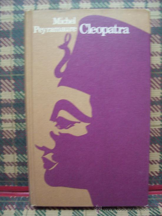 MICHEL PEYRAMAURE - CLEOPATRA - CÍRCULO 1972 (Libros de Segunda Mano (posteriores a 1936) - Literatura - Otros)