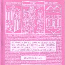 Libros de segunda mano: HISTORIA DE EL MONASTERIO REAL DE SANCTA CHRISTINA DE SUMMO PORTU DE ASPA. FRANCISCO LALANA.. Lote 24156373