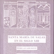 Libros de segunda mano: SANTA MARÍA DE SALAS EN EL SIGLO XIII. PEDRO AGUADO BLEYE. Lote 24156556