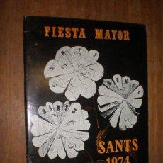 Libros de segunda mano: PROGRAMA OFICIAL DE LAS FIESTAS DE SANTS (BARCELONA) DE 1974. Lote 24178112