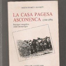 Libros de segunda mano: LA CASA PAGESA ASCONENCA 1940-1970 / J. FERRUS. CENTRE ESTUDIS RIBERA D' EBRE, 1985. 24X16CM. 127 P.. Lote 24207247