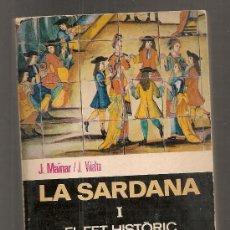 Libros de segunda mano: LA SARDANA I EL FET HISTORIC / J. MAINAR, J. VILALTA. BCN : BRUGUERA, 1970. 17X10CM. 220 P.. Lote 24207930