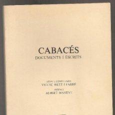 Libros de segunda mano: CABACES DOCUMENTS I ESCRITS / V. BIETE. AJ. CABACES, 1985. 24X16CM. 101 P.. Lote 24208411