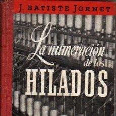 Libros de segunda mano: LIBRO LA NUMERACIÓN DE LOS HILADOS - J.BATISTE JORNET - EDIT. GUSTAVO GILI SA. Lote 24236247
