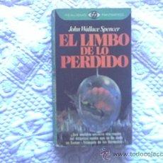 Libros de segunda mano: REALISMO FANTASTICO Nº 81 EL LIMBO DE LO PERDIDO. DE JOHN WALLACE SPENCER . P&J. Lote 24310292