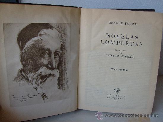 Libros de segunda mano: ANATOLE FRANCE NOVELAS COMPLETAS 2TOMOS ED.AGUILAR COL.OBRAS ETERNAS. - Foto 4 - 27106520