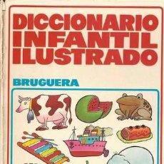 Libros de segunda mano: DICCIONARIO INFANTIL ILUSTRADO - BRUGUERA 1977. Lote 36732365