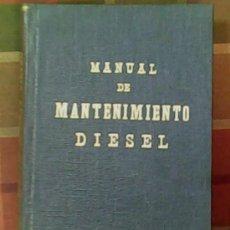 Libros de segunda mano: LIBRO MANUAL DE MANTENIMIENTO DIESEL. Lote 26555523