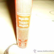 Libros de segunda mano: LA TAUROMAQUIA DE PEPE-ILLO. Lote 27267192