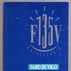 Libros de segunda mano: FARO DE VIGO 135 ANIVERSARIO, 1988 - ANTOLOGÍA DE ARTÍCULOS - PRÓLOGO DE DOMINGO G. SABELL.. Lote 24424890